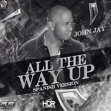 john-jay-all-the-way-up-spanish-version-by-victor-hernandez-simancas