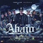 Cover: Lyan Ft. Yomo, Franco El Gorila, Lito Kirino, Juanka El Problematik, Messiah, J King y Jon Z – Abajo (Official Remix)