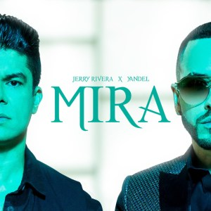 mira - Jerry Rivera Ft. Yandel – Mira (Official Video)