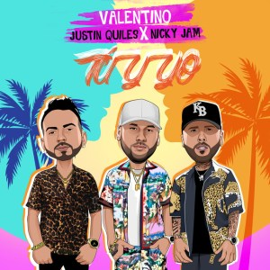 tuyyo - Valentino Ft. Nicky Jam Y Justin Quiles – Tu Y Yo (Official Video)
