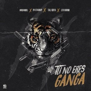 noeres - Arcangel Ft. 25StackUp, Tali Goya Y Lito Kirino – Tu No Ere Ganga (Official Video)