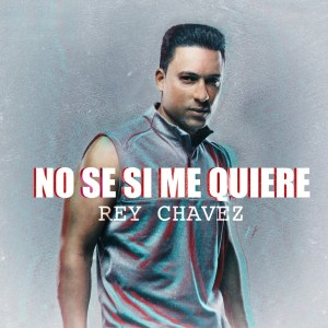 rey 300x300 - Rey Chavez - No se si me quiere (Official Video)