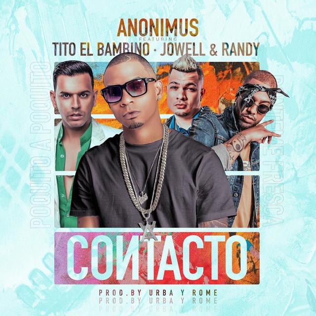 contacto - Anonimus Ft. Tito El Bambino Y Jowell & Randy – Contacto