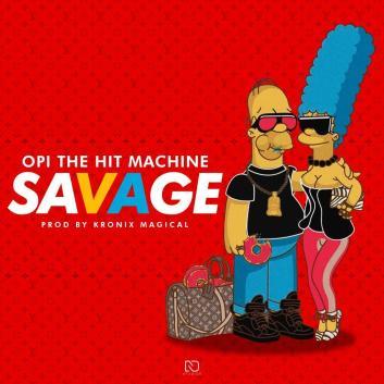 OPII - Opi The Hit Machine – Savage (Prod. Kronix Magical)
