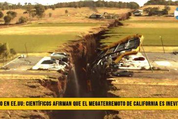 Pánico en Estados Unidos: Científicos afirman que el Megaterremoto de California es Inevitable
