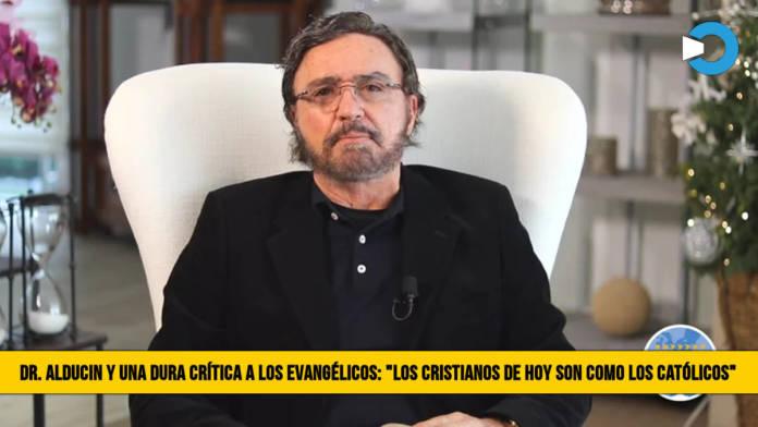 """Video: Dr. Alducin y una Dura Crítica a los Evangélicos: """"Los Cristianos de hoy son como los Católicos�"""