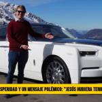 """Apóstol de la Prosperidad y un mensaje Polémico: """"Jesús hubiera tenido un Rolls Royce�"""