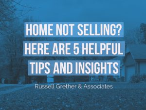 Home Not Selling? Here Are 5 Helpful Tips and Insights
