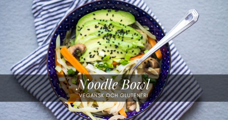 Glutenfri och vegansk Noodle Bowl på mitt vis