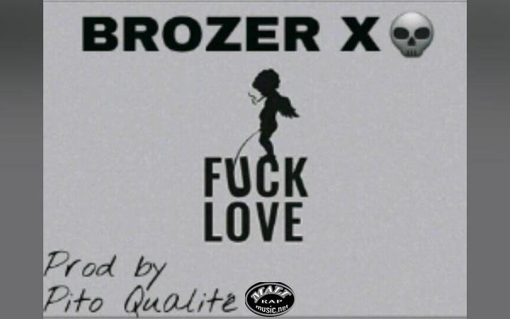 Brozer X – Fuck Love