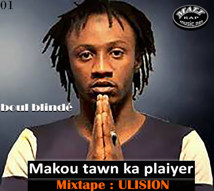 The Boul Blindé – Makou tanw ka plaiyer – Mixtape: ULISION