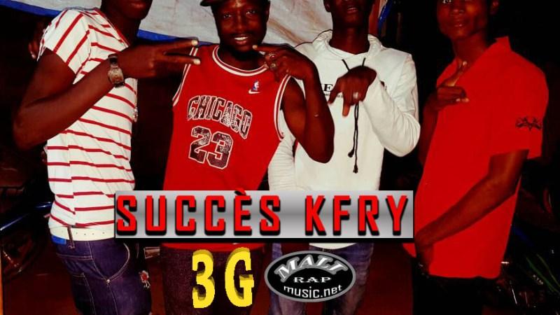 Succès Kfry – 3G
