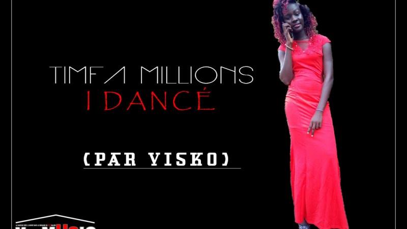 Timfa Millions – I Dancé