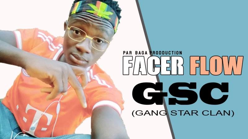 FACER FLOW – GSC (Gang Star Clan)