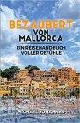 Bezaubert von Mallorca: Ein Reisehandbuch voller Gefühle