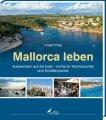 Mallorca leben: Auswandern auf die Insel – nichts für Warmduscher und Schattenparker