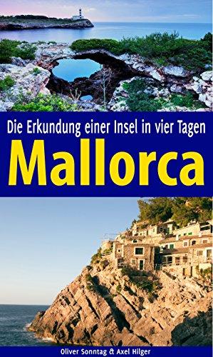Mallorca: Die Erkundung einer Insel in vier Tagen