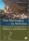 Von Myotragus zu Metellus: eine Reise in die Ur- und Frühgeschichte von Mallorca und Menorca