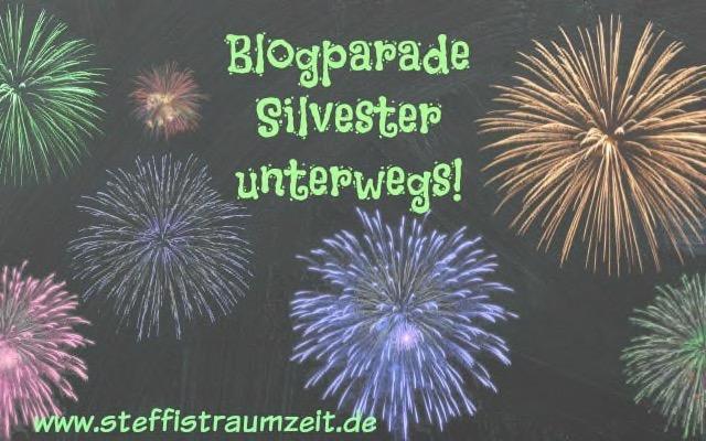Blogparade: Silvester unterwegs