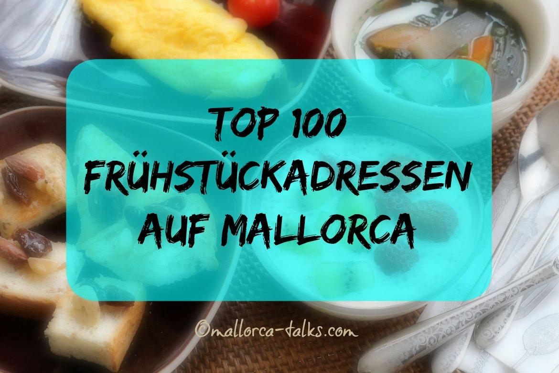 Top 100 Frühstücksadressen auf Mallorca
