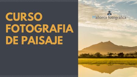 Curso de fotografía de Paisaje en Mallorca Fotográfica
