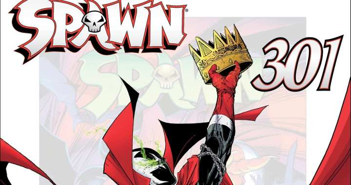 All SPAWN #301 Covers Finally Revealed All At Once