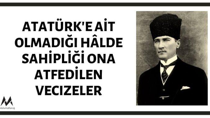 Atatürk'e Ait Olduğu Zannedilen Vecizeler
