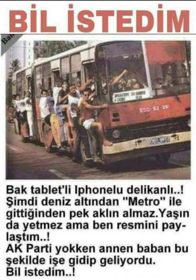 """""""AK Parti yokken annen baban bu şekilde işe gidip geliyordu. Bil istedim..!"""" notuyla paylaşılan otobüs fotoğrafı"""