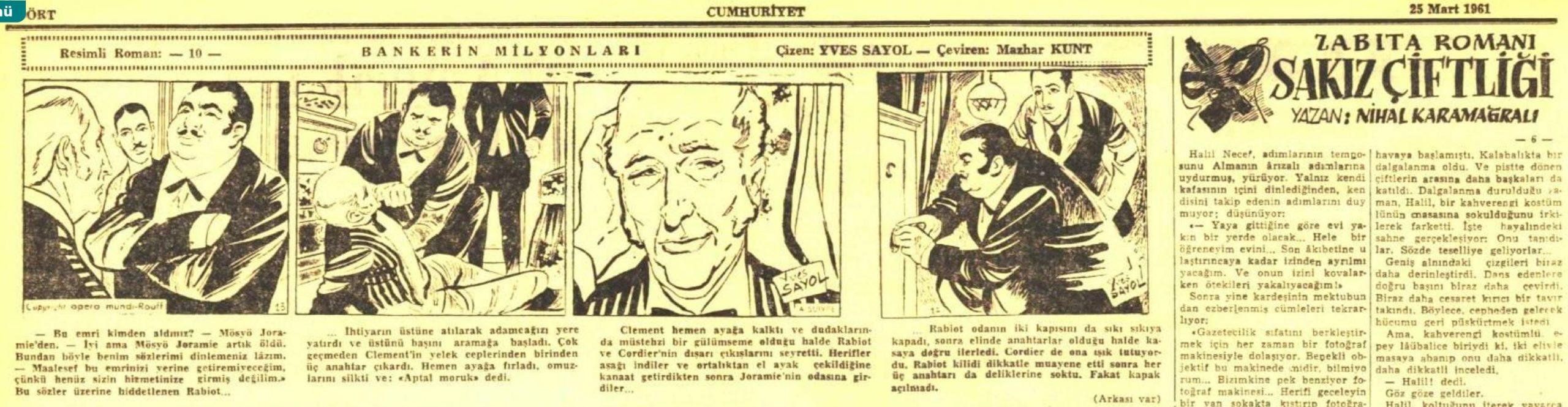 Cumhuriyet Gazetesinin 25 Mart 1961 tarihli baskısında yer alan Mazhar Kunt'un Yves Sayol'un Bankerin Milyonları adlı resimli romanına dair çevirisi