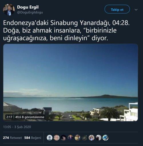 Doğu Ergil 3 Şubat 2020 tarihli bir tweetinde Sinabung Yanardağı'nın patlama anına ait sanılan videoyu paylaşmıştı