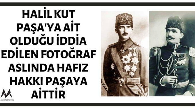 Halil Kut Paşa'ya Ait Olduğu İddia Edilen Fotoğraf Aslında Hafız Hakkı Paşaya Aittir