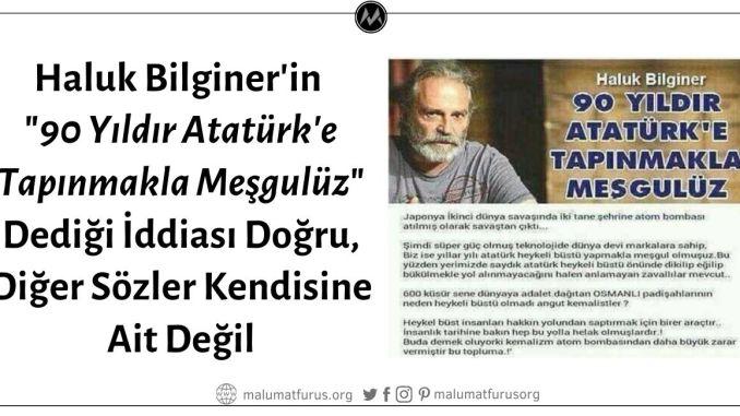"""Haluk Bilginer'in """"90 Yıldır Atatürk'e Tapınmakla Meşgulüz"""" Dediği İddiası Doğru, Fakat Paylaşılan Görseldeki Diğer Sözler Kendisine Ait Değil"""