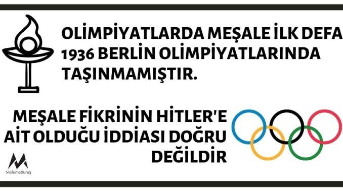 Olimpiyatlarda Meşale İlk Defa 1936 Berlin Olimpiyatlarında Taşınmamıştır. Bu Fikrin Adolf Hitler'e Ait Olduğu İddiası Doğru Değildir