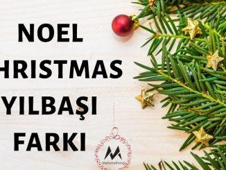 """Noel - Christmas (25 Aralık) ve """"Yılbaşı"""" (31 Aralık) birbirinden farklı günlerdir!"""