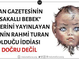 """Rahmi Turan'ın Tan Gazetesindeki """"Sakallı Bebek"""" Haberini Yayınladığı İddiası Doğru Değil"""