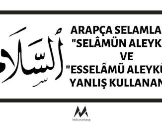 """Arapça Selamlaşma """"Selâmün Aleyküm"""" ve """"Esselâmü Aleyküm""""ü Yanlış Kullananlar"""