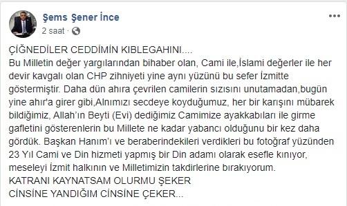AK Parti İzmit Meclis Üyesi Şems Şener İnce'nin İzmit Belediye Başkanı Fatma Kaplan Hürriyet'in Camiye Ayakkabıyla Girdiğini Öne Sürdüğü Paylaşımı