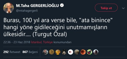 """""""Burası yüzyıl ara verse bile ata binince ne yöne gidileceğini unutmamış olanların ülkesidir"""" sözünü Turgut Özal'a hatalı şekilde atfeden paylaşım"""