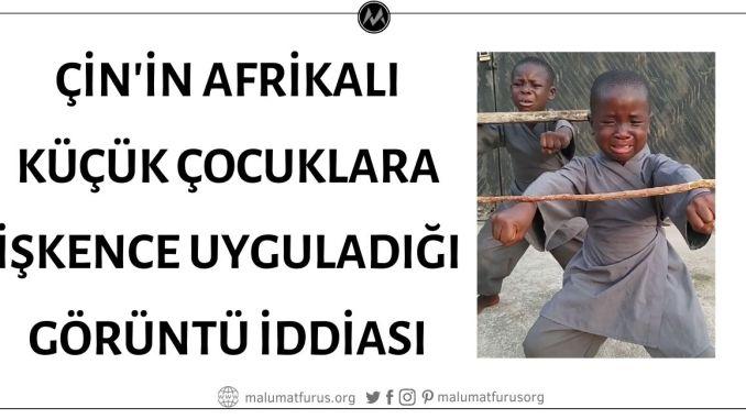 Görüntü Kaydının Çin Halk Cumhuriyeti'nin Küçük Afrikalı Çocuklara İşkence Uyguladığını Gösterdiği İddiası