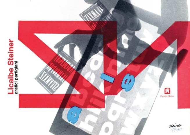 """Manifesto della mostra """"Licalbe Steiner. Grafici Partigiani"""""""