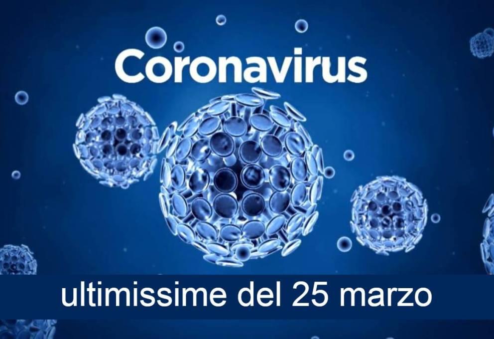 CORONAVIRUS: ULTIMISSIMI DATI AGGIORNATI DI OGGI 25 MARZO