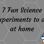 Seven Fun Science Experiments to Do at Home