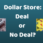 Dollar Store Deal or No Deal? Know Your Store Local Prices