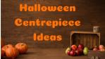 Halloween Centrepiece Ideas