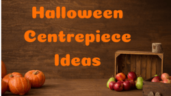 Halloween Centrepiece Ideas