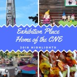 Exhibition Place Home of the CNE – 2018 Highlights