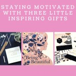 Staying Motivated with Three Inspiring Gifts