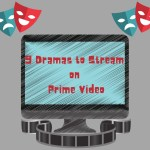 Dramas to Stream on Prime Video Canada- 9 Old and New Shows