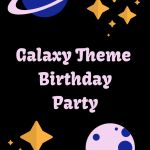 DIY Galaxy Theme Birthday – Out of This World Planets and Stars