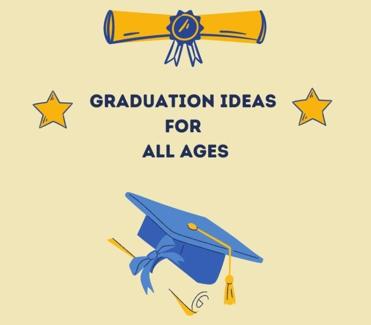 Graduation ideas for all ages